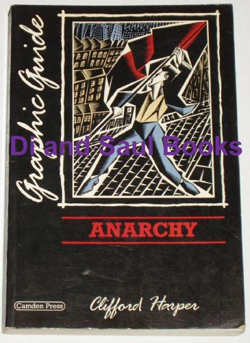 Anarchy - A Graphic Guide, by Clifford Harper